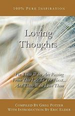 Loving Thoughts : For Those Who Are Passing from This Life to the Next... and Those Who Love Them - Eric Elder