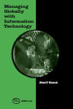 Managing Globally with Information Technology - Sherif Kamel
