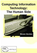 Computing Information Technology : The Human Side - Steven Gordon