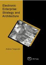 Electronic Enterprise : Strategy and Architecture - Andrzej Targowski