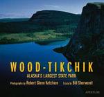 Wood-Tikchik : Alaska's Largest State Park - Robert Glenn Ketchum