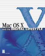 Mac OS X and the Digital Lifestyle - Brad Miser