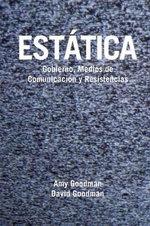 Estatica (Static): Gobierno, Medios de Comunicacia3n y Resistencias :  Gobierno, Medios de Comunicacia3n y Resistencias - Amy Goodman