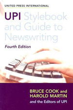 UPI Style Book and Guide to Newswriting - Harold Martin