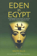 Eden in Egypt : Adam and Eve Were Pharaoh Akhenaton and Queen Nefertiti - Ralph Ellis