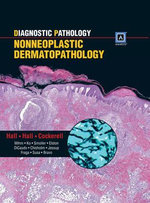 Diagnostic Pathology : Nonneoplastic Dermatopathology - Clay J. Cockerell