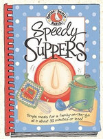 Speedy Suppers Cookbook : Simple Meals For A Family-On-The-Go, All In About 30 Minutes or Less - Gooseberry Patch