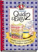 Country Quick & Easy 2 : Homestyle Recipes for Serving Up Hearty, Scrumptious Meals in a Jiffy! - Gooseberry Patch