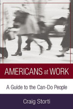 Americans At Work : A Guide to the Can-Do People - Craig Storti