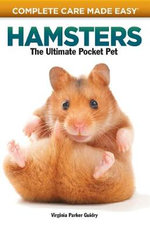 Hamsters : The Ultimate Pocket Pet - Virginia Parker Guidry