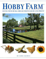 Hobby Farm : Living Your Rural Dream for Pleasure and Profit - Carol Ekarius