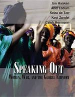 Speaking Out : Women, War and the Global Economy - Jan Haaken