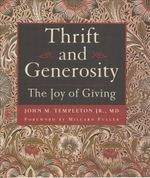 Thrift and Generosity : The Joy of Giving - John Marks Templeton