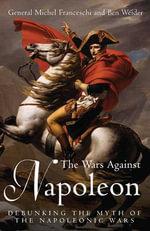 The Wars Against Napoleon - General Michel Franceschi