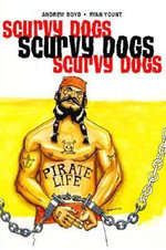Scurvy Dogs : Rags to Riches - Andrew Boyd