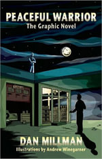 Peaceful Warrior : The Graphic Novel - Dan Millman