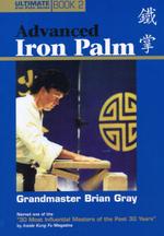 Advanced Iron Palm : Ultimate Iron Palm - Brian Gray