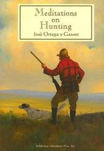 Meditations on Hunting - Jose Ortega y Gasset