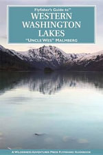 Flyfisher's Guide to Western Washington Lakes - Wes Malmberg