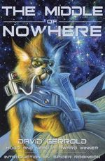The Middle of Nowhere : Second Edition - David Gerrold