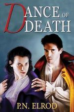 Dance of Death : Vampire Files (Paperback) - P N Elrod