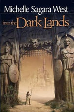 Into the Dark Lands : Sundered - Michelle Sagara West