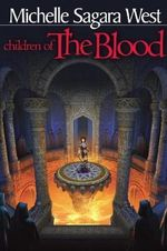 Children of the Blood : Sundered - Michelle Sagara West