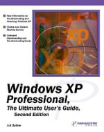 Windows XP Ultimate Users Guide : The Ultimate User's Guide: The Ultimate User's Guide - Joli Ballew