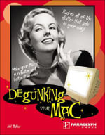 Degunking Your MAC : The Ultimate User's Guide: The Ultimate User's Gui... - Joli Ballew