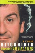 Hitchhiker : A Biography of Douglas Adams - M. J. Simpson