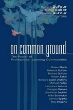 On Common Ground : The Power of Professional Learning Communities - Barbara Eason-Watkins