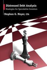 Distressed Debt Analysis : Strategies for Speculative Investors - Stephen Moyer