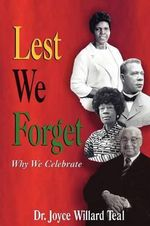Lest We Forget Why We Celebrate - Joyce , W. Teal