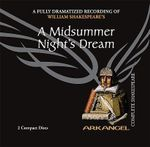 A Midsummer Night's Dream : A Fully-Dramatized Recording of William Shakespeare's - William Shakespeare