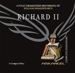 Richard II : Arkangel Complete Shakespeare - William Shakespeare