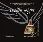 Twelfth Night : Arkangel Complete Shakespeare - William Shakespeare