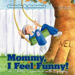 Mommy, I Feel Funny! a Child S Experience with Epilepsy - Danielle M Rocheford