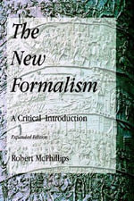 The New Formalism : A Critical Introduction, Expanded Edition - Robert McPhillips