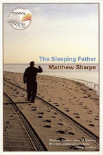 Sleeping Father - Matthew Sharpe