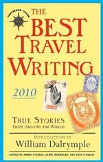 The Best Travel Writing 2010 : True Stories from Around the World