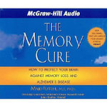 The Memory Cure : New Discoveries on How to Protect Your Brain Against Memory Loss and Alzheimer's Disease - Majid Fotuhi