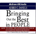 Bringing Out the Best in People : How to Apply the Astonishing Power of Positive Reinforcement - Aubrey C. Daniels