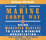 The Marine Corps Way : Using Maneuver Warfare to Lead a Winning Organization - Eric K. Clemons