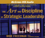 The Art and Discipline of Strategic Leadership - Mike Freedman
