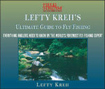 Lefty Kreh's Ultimate Guide to Fly Fishing : Everything Anglers Need to Know by the World's Foremost Fly-Fishing Expert - Lefty Kreh
