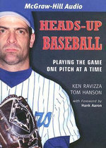 Heads-up Baseball : Playing the Game One Pitch at a Time - Ken Ravizza