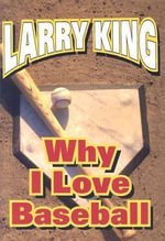 Why I Love Baseball - Larry King