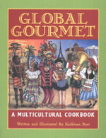 Global Gourmet : A Multicultural Cookbook - Kathleen Bart