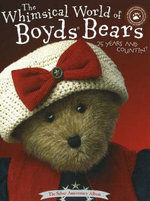 Whimsical World of Boyds' Bears : 25 Years and Countin', The Silver Anniversary Album - Susan Elliott