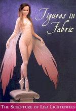 Figures in Fabric : The Sculpture of Lisa Lichtenfels - Lisa Lichtenfels